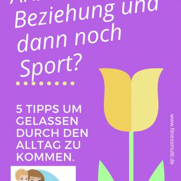 Arbeiten, Kinder, Beziehung und dann noch Sport-