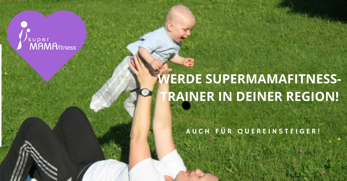 Werde superMAMAfitness-Trainer!